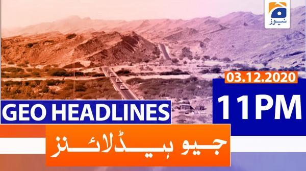 Geo Headlines 11 PM | 3rd December 2020