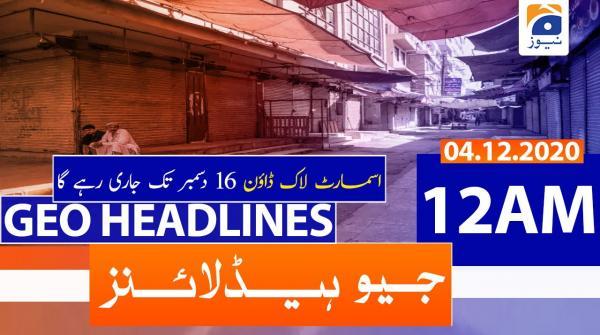 Geo Headlines 12 AM | 4th December 2020