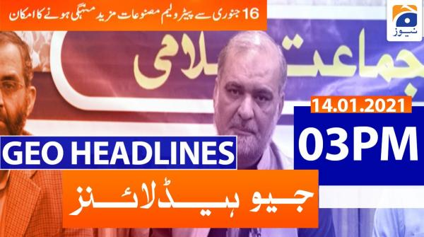 Geo Headlines 03 PM | 14th January 2021