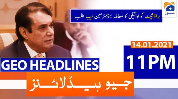 Geo Headlines 11 PM | 14th January 2021