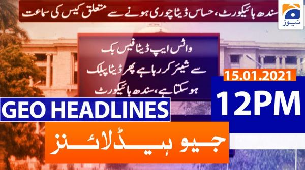 Geo Headlines 12 PM | 15th January 2021