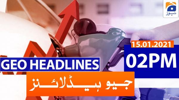 Geo Headlines 02 PM | 15th January 2021