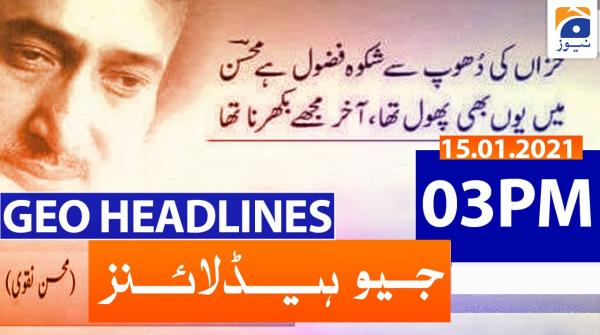 Geo Headlines 03 PM | 15th January 2021