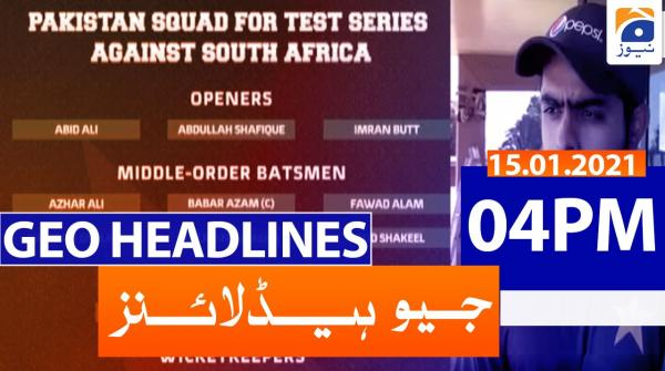 Geo Headlines 04 PM | 15th January 2021