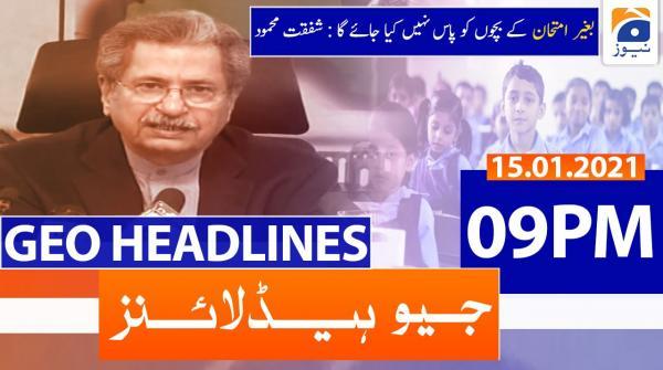 Geo Headlines 09 PM | 15th January 2021