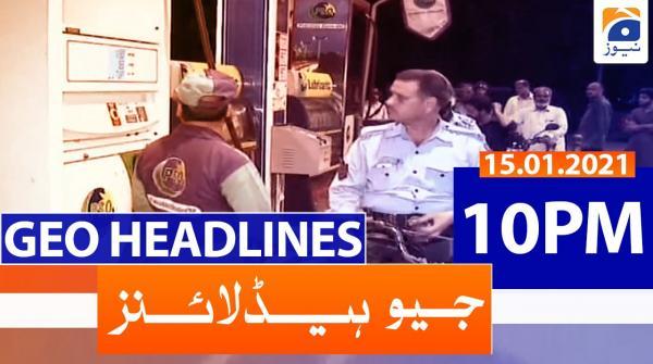 Geo Headlines 10 PM | 15th January 2021