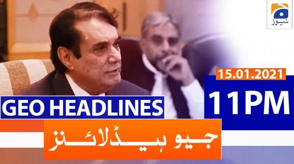 Geo Headlines 11 PM | 15th January 2021