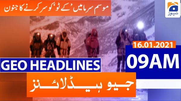 Geo Headlines 09 AM | 16th January 2021
