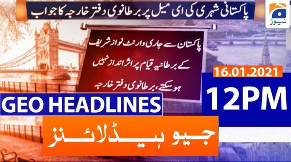 Geo Headlines 12 PM | 16th January 2021
