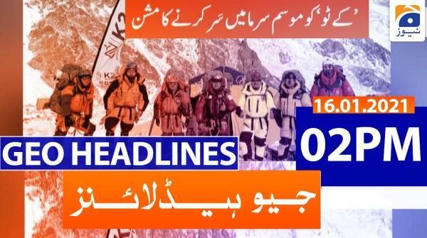 Geo Headlines 02 PM | 16th January 2021