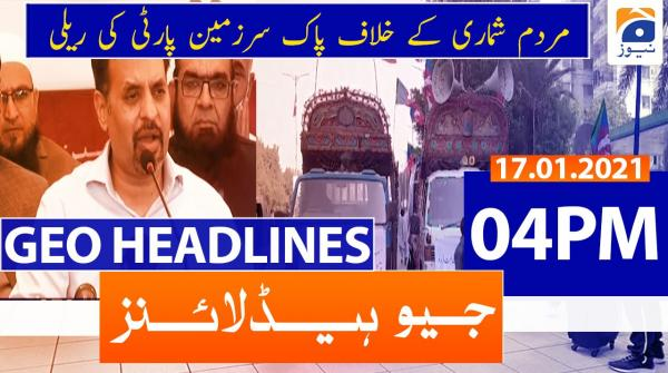 Geo Headlines 04 PM | 17th January 2021