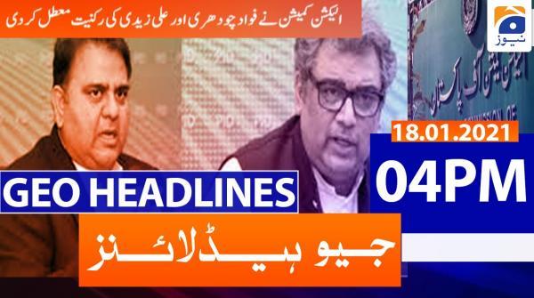 Geo Headlines 04 PM | 18th January 2021