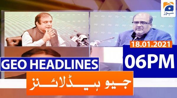 Geo Headlines 06 PM | 18th January 2021