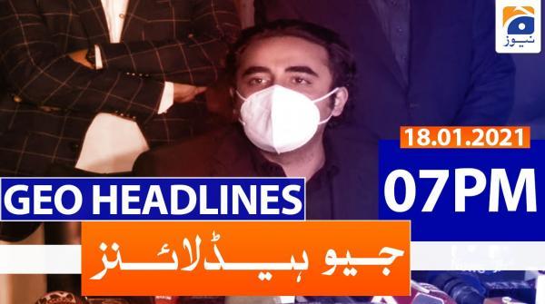Geo Headlines 07 PM | 18th January 2021