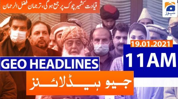 Geo Headlines 11 AM | 19th January 2021