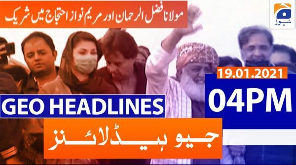 Geo Headlines 04 PM | 19th January 2021