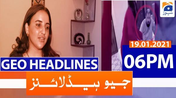 Geo Headlines 06 PM | 19th January 2021