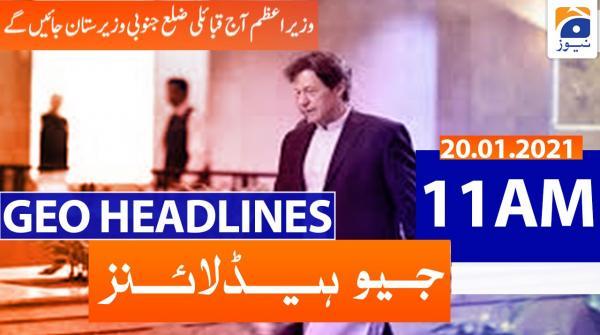 Geo Headlines 11 AM | 20th January 2021