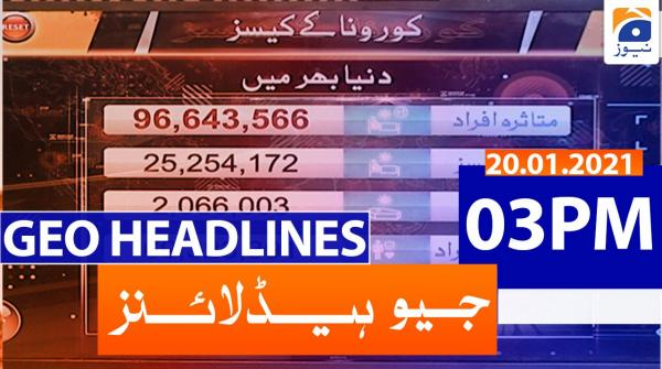 Geo Headlines 03 PM | 20th January 2021