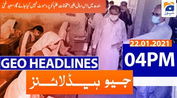 Geo Headlines 04 PM | 22nd January 2021