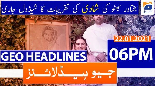 Geo Headlines 06 PM | 22nd January 2021