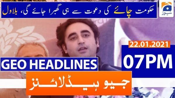 Geo Headlines 07 PM | 22nd January 2021