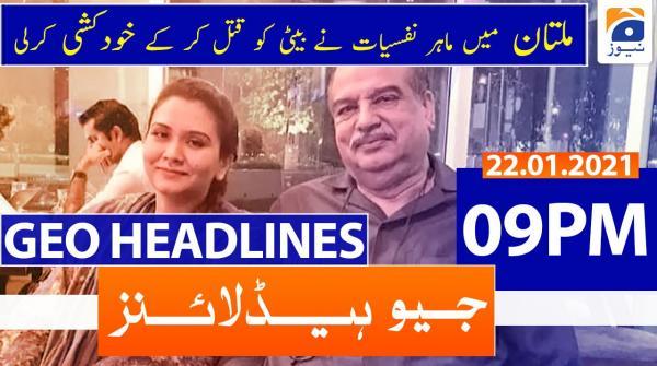 Geo Headlines 09 PM | 22nd January 2021