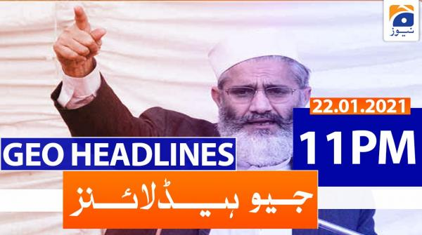 Geo Headlines 11 PM | 22nd January 2021