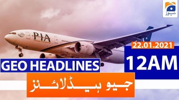 Geo Headlines 12 AM | 23rd January 2021