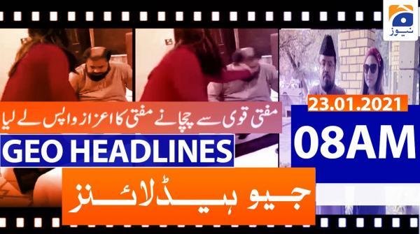 Geo Headlines 08 AM | 23rd January 2021