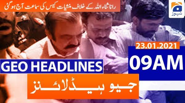 Geo Headlines 09 AM | 23rd January 2021