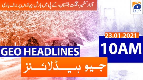 Geo Headlines 10 AM | 23rd January 2021