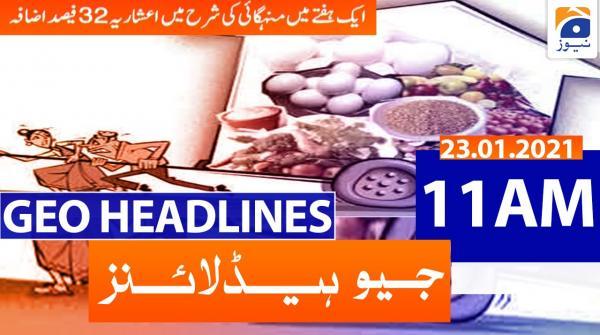 Geo Headlines 11 AM | 23rd January 2021