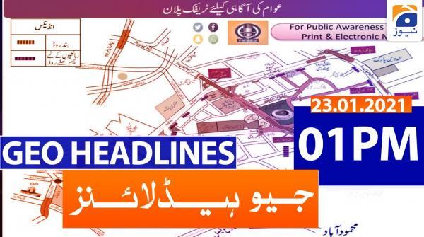 Geo Headlines 01 PM | 23rd January 2021