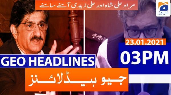 Geo Headlines 03 PM | 23rd January 2021