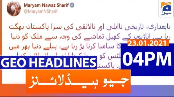 Geo Headlines 04 PM | 23rd January 2021