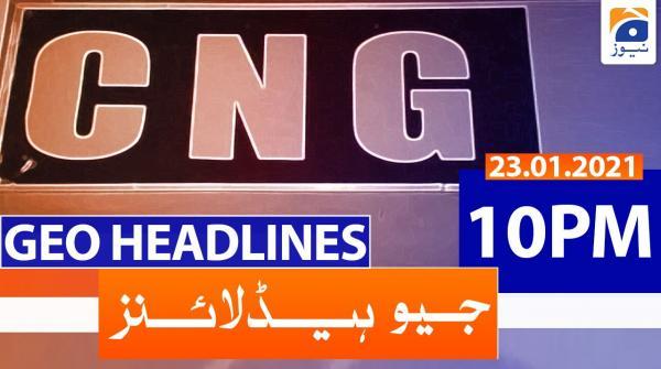 Geo Headlines 10 PM | 23rd January 2021