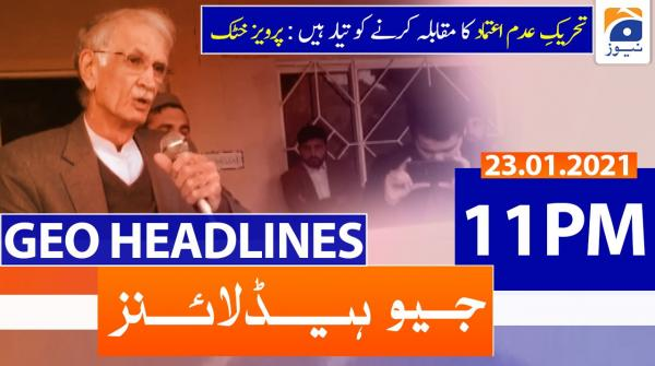 Geo Headlines 11 PM | 23rd January 2021
