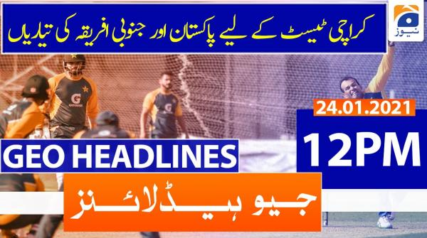 Geo Headlines 12 PM | 24th January 2021