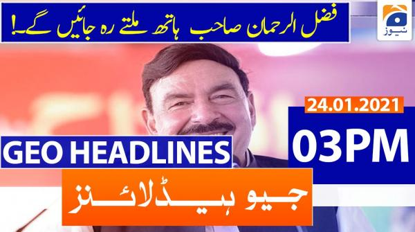 Geo Headlines 03 PM | 24th January 2021