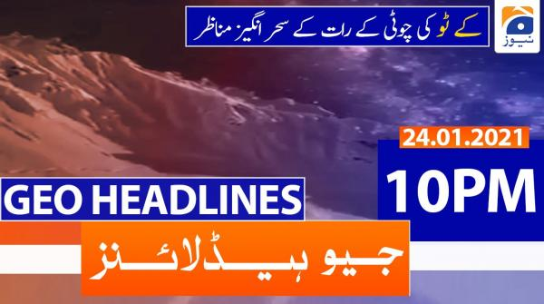 Geo Headlines 10 PM | 24th January 2021