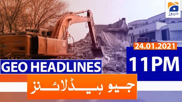 Geo Headlines 11 PM | 24th January 2021
