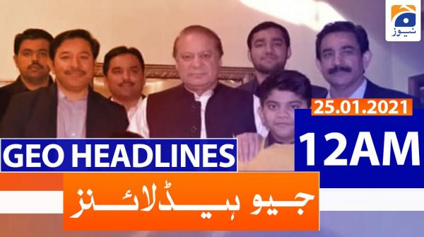 Geo Headlines 12 AM | 25th January 2021