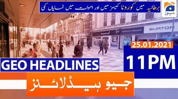 Geo Headlines 11 PM | 25th January 2021