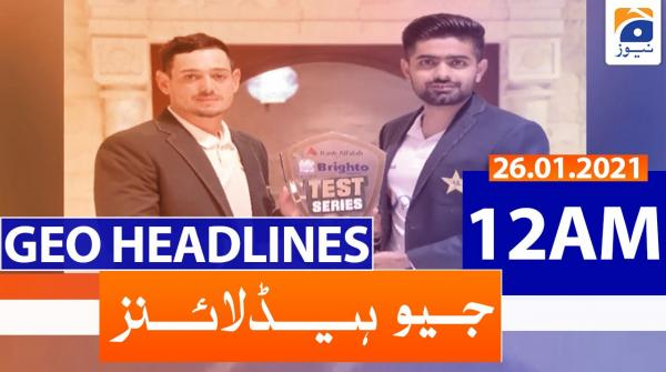 Geo Headlines 12 AM | 26th January 2021