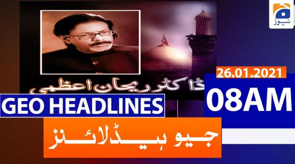 Geo Headlines 08 AM | 26th January 2021