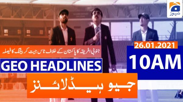 Geo Headlines 10 AM | 26th January 2021