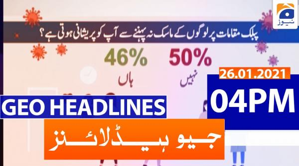 Geo Headlines 04 PM | 26th January 2021