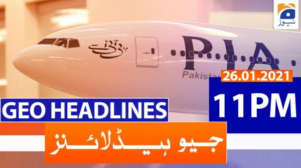 Geo Headlines 11 PM | 26th January 2021