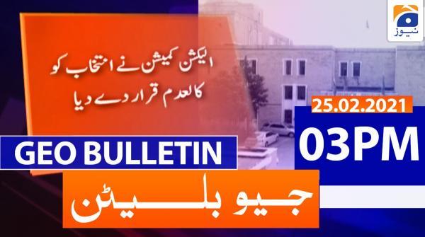 Geo Bulletin 03 PM | 25th February 2021